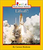 Liftoff (Rookie Read-About Science: Space…