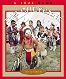 Santella, Andrew: The Cheyenne (True Books: American Indians)