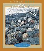 Rocks and Minerals (True Books: Earth…