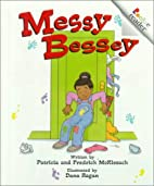 Messy Bessey (Rookie Readers) by Pat…