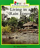 Living in a Rain Forest (Rookie Read-About…