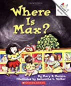 Where is Max? by Mary E. Pearson