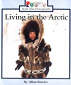 Living in the Arctic (Rookie Read-About…