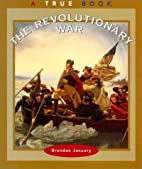 The Revolutionary War (True Books: American…