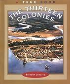 The Thirteen Colonies (True Books: American…