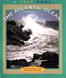Petersen, David: The Atlantic Ocean (True Books : Geography : Bodies of Water)