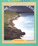 Petersen, David: The Gulf of Mexico (True Books: Geography : Bodies of Water)