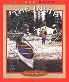 Santella, Andrew: The Inuit (True Books: American Indians)