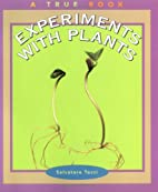 Experiments With Plants (True Books: Science…