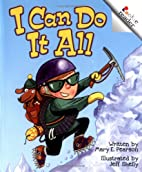 I Can Do It All by Mary E. Pearson