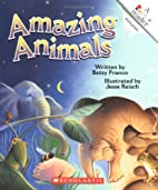 Amazing Animals (Rookie Readers) by Betsy…