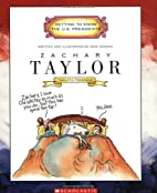 Zachary Taylor: Twelfth President 1849-1850…