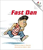 Fast Dan by Mary Pearson