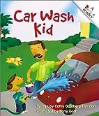 Car Wash Kid (Rookie Readers) by Cathy…