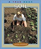Soil (True Books: Natural Resources) by…