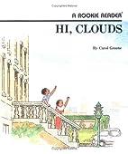 Hi, Clouds (Rookie Readers) by Carol Greene