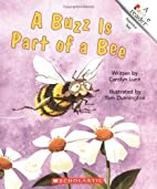 A Buzz Is Part of a Bee (Rookie Readers) by…