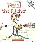 Sharp, Paul: Paul the Pitcher Pbk (Rookie Readers: Level B)