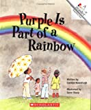 Kowalczyk, Carolyn: Purple Is Part of a Rainbow