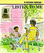Listen to Me (Rookie Readers) by Barbara J.…