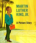 Martin Luther King, Jr.: A Picture Story…