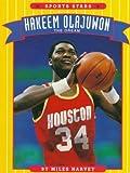 Harvey, Miles: Hakeem Olajuwon: The Dream (Sports Stars)
