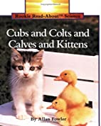 Cubs and Colts and Calves and Kittens…
