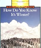 Fowler, Allan: How Do You Know It's Winter