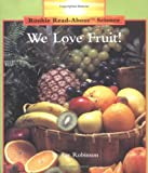 Robinson, Fay: We Love Fruit!