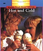 Hot and Cold (Rookie Read-About Science) by…