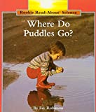 Robinson, Fay: Where Do Puddles Go