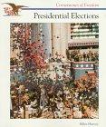 Harvey, Miles: Presidential Elections (Cornerstones of Freedom Series)