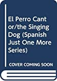 Tripp, Valerie: El Perro Cantor/the Singing Dog (Spanish Just One More Series) (Spanish Edition)