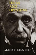 Ideas and Opinions by Albert Einstein