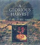 Glorious Harvest: an illustrated guide to…