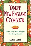 Land, Leslie: The Yankee New England Cookbook