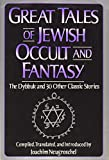 Neugroschel, Joachim: Great Tales of Jewish Occult and Fantasy