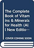 Prevention Magazine Editors: The Complete Book of Vitamins & Minerals for Health (All New Edition)