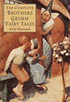 The Complete Brothers Grimm Fairy Tales by…