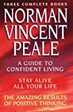 Peale, Norman Vincent: Norman Vincent Peale : An Inspiring Collection of Three Complete Books