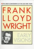 Wright, Frank Lloyd: Frank Lloyd Wright : Early Visions