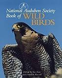 NATIONAL AUDUBON SOCIETY: The National Audubon Society Book of Wild Birds