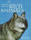 NATIONAL AUDUBON SOCIETY: National Audubon Society Book Wild Animals