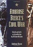 Bierce, Ambrose: Ambrose Bierce's Civil War