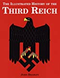 Bradley, John: Illustrated History of the Third Reich