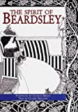 Nielson, Claire: The Spirit of Beardsley : A Celebration of His Art and Style