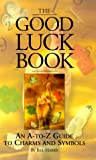 Random House Value Publishing Staff: The Good Luck Book
