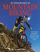 An Introduction to Mountain Biking by Brant…
