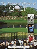Platts, Mitchell: The Illustrated History of Golf