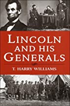 Lincoln and His Generals by T. Harry…